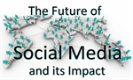 10 Predictions For the Future of Social Media